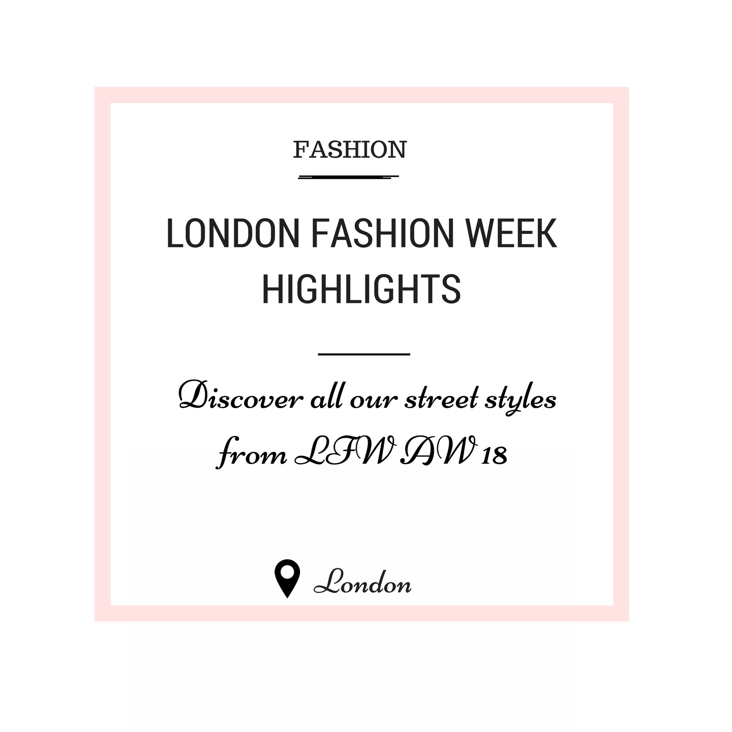 LONDON FASHION WEEKHIGHLIGHTS
