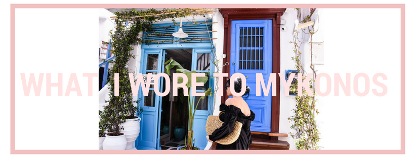 WHAT I WORE TO MYKONOS